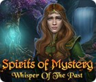 Spirits of Mystery: Whisper of the Past igrica