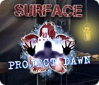 Surface: Project Dawn igrica