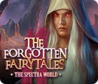 The Forgotten Fairytales: The Spectra World igrica