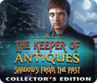 The Keeper of Antiques: Shadows From the Past Collector's Edition igrica