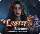 The Legacy: Prisoner Collector's Edition igrica