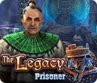 The Legacy: Prisoner igrica
