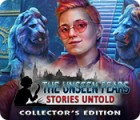 The Unseen Fears: Stories Untold Collector's Edition igrica
