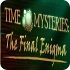 Time Mysteries: The Final Enigma Collector's Edition igrica