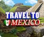Travel To Mexico igrica