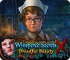 Whispered Secrets: Dreadful Beauty igrica